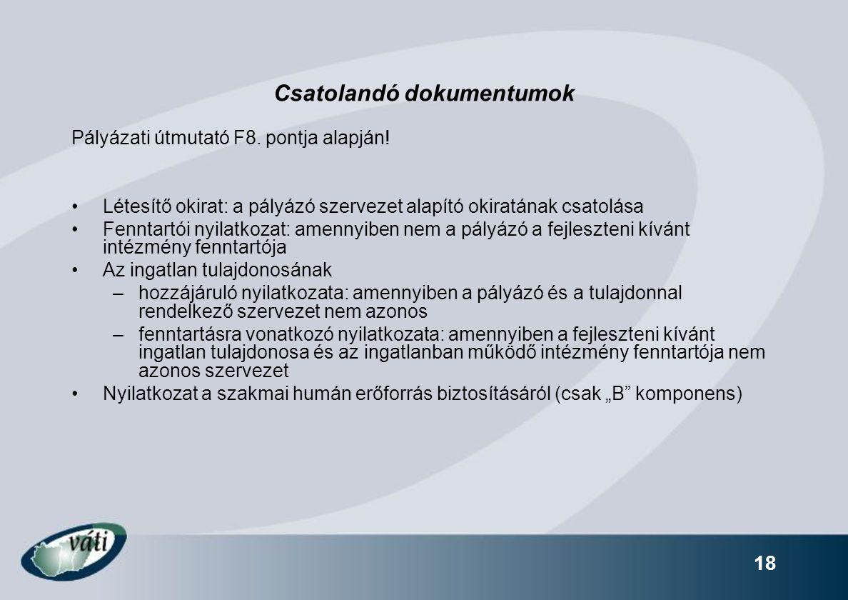 18 Csatolandó dokumentumok Pályázati útmutató F8. pontja alapján.