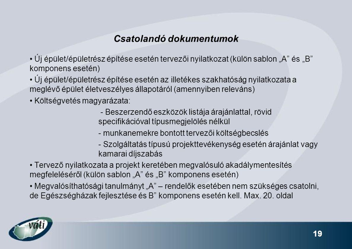 """19 Csatolandó dokumentumok Új épület/épületrész építése esetén tervezői nyilatkozat (külön sablon """"A"""" és """"B"""" komponens esetén) Új épület/épületrész ép"""