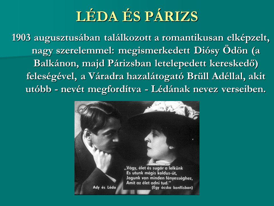 LÉDA ÉS PÁRIZS 1903 augusztusában találkozott a romantikusan elképzelt, nagy szerelemmel: megismerkedett Diósy Ödön (a Balkánon, majd Párizsban letele
