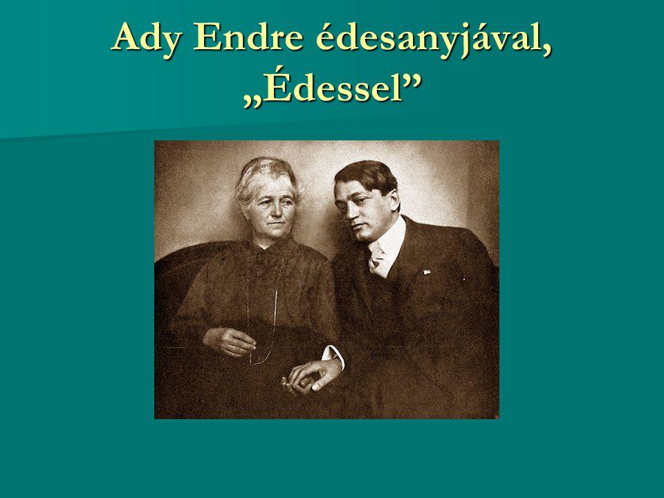 """Ady Endre édesanyjával, """"Édessel"""""""