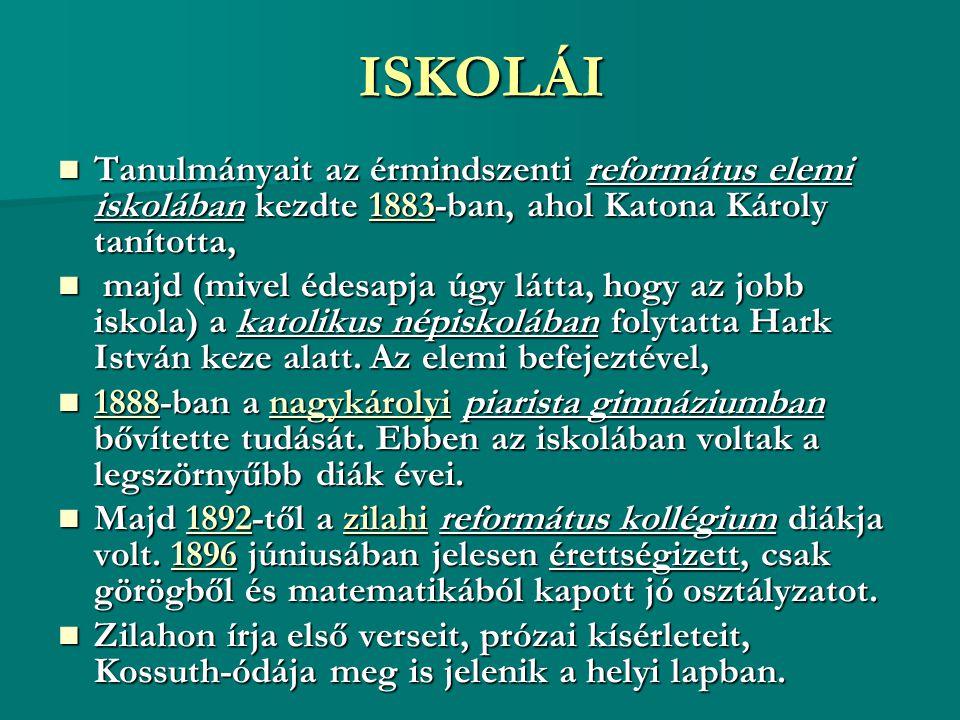 ISKOLÁI Tanulmányait az érmindszenti református elemi iskolában kezdte 1883-ban, ahol Katona Károly tanította, Tanulmányait az érmindszenti református