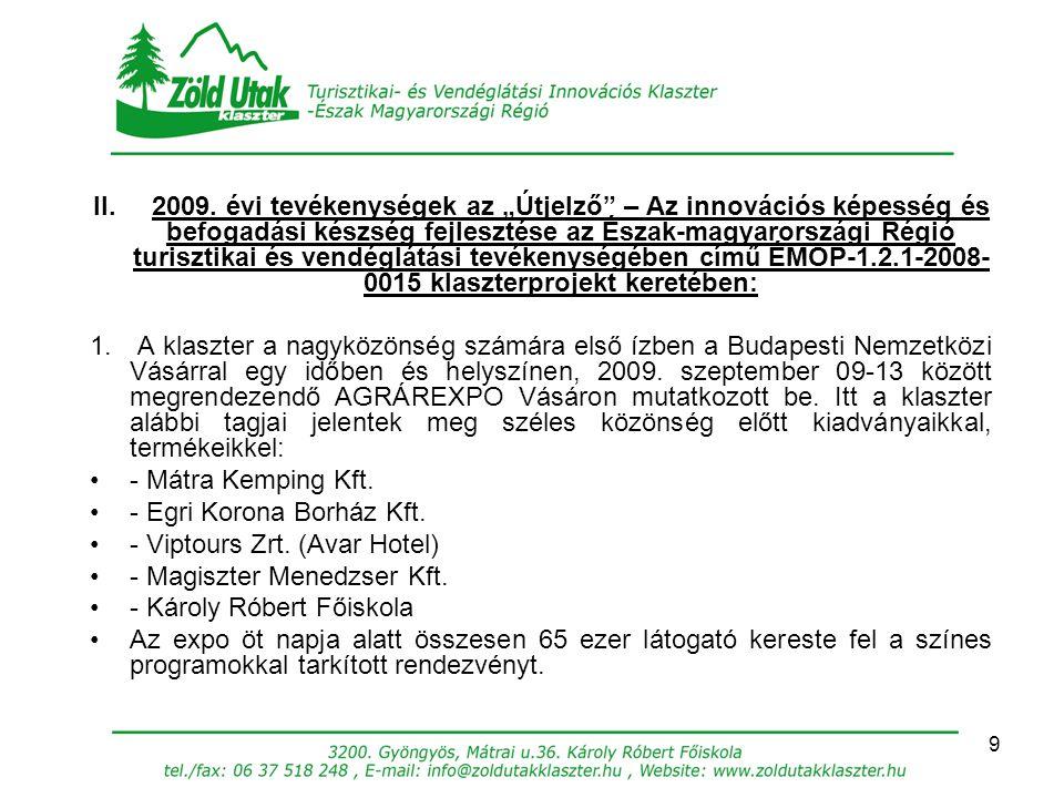 """9 II. 2009. évi tevékenységek az """"Útjelző"""" – Az innovációs képesség és befogadási készség fejlesztése az Észak-magyarországi Régió turisztikai és vend"""