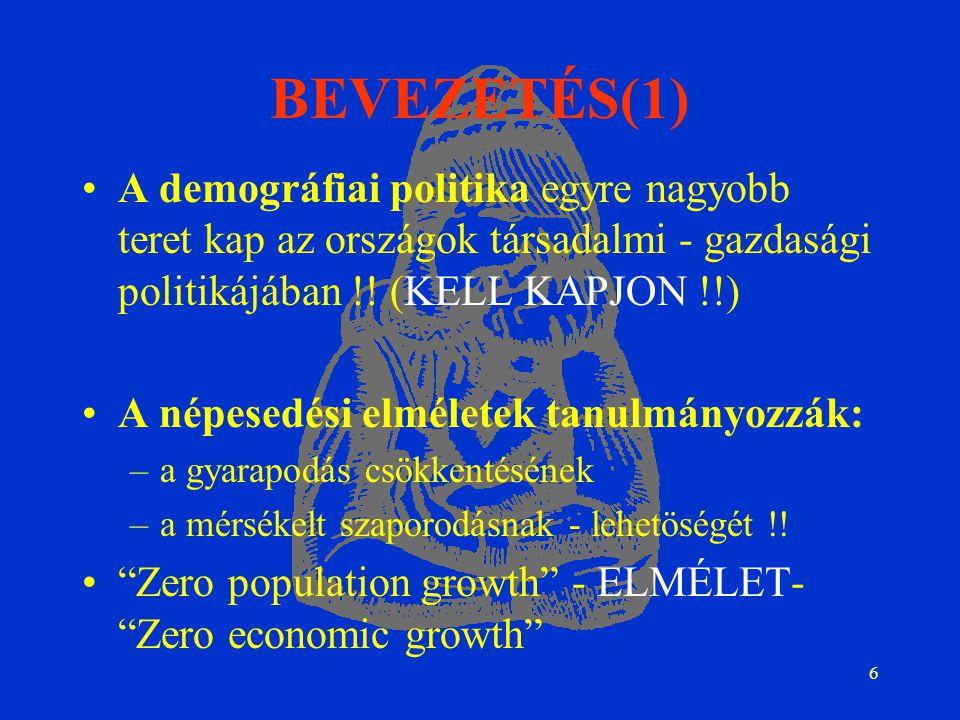 6 BEVEZETÉS(1) A demográfiai politika egyre nagyobb teret kap az országok társadalmi - gazdasági politikájában !.