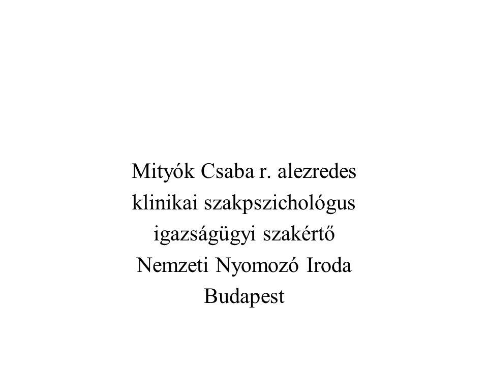 Mityók Csaba r. alezredes klinikai szakpszichológus igazságügyi szakértő Nemzeti Nyomozó Iroda Budapest
