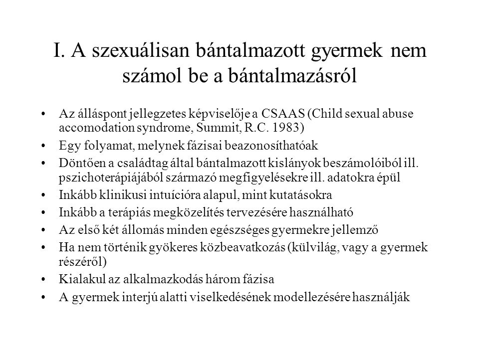 Child sexual abuse accomodation syndrome (Summit, R.C.,1983) 1.