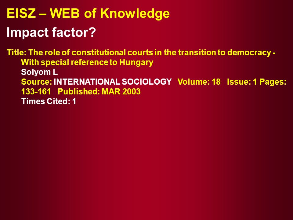 EISZ – WEB of Knowledge Impact factor.
