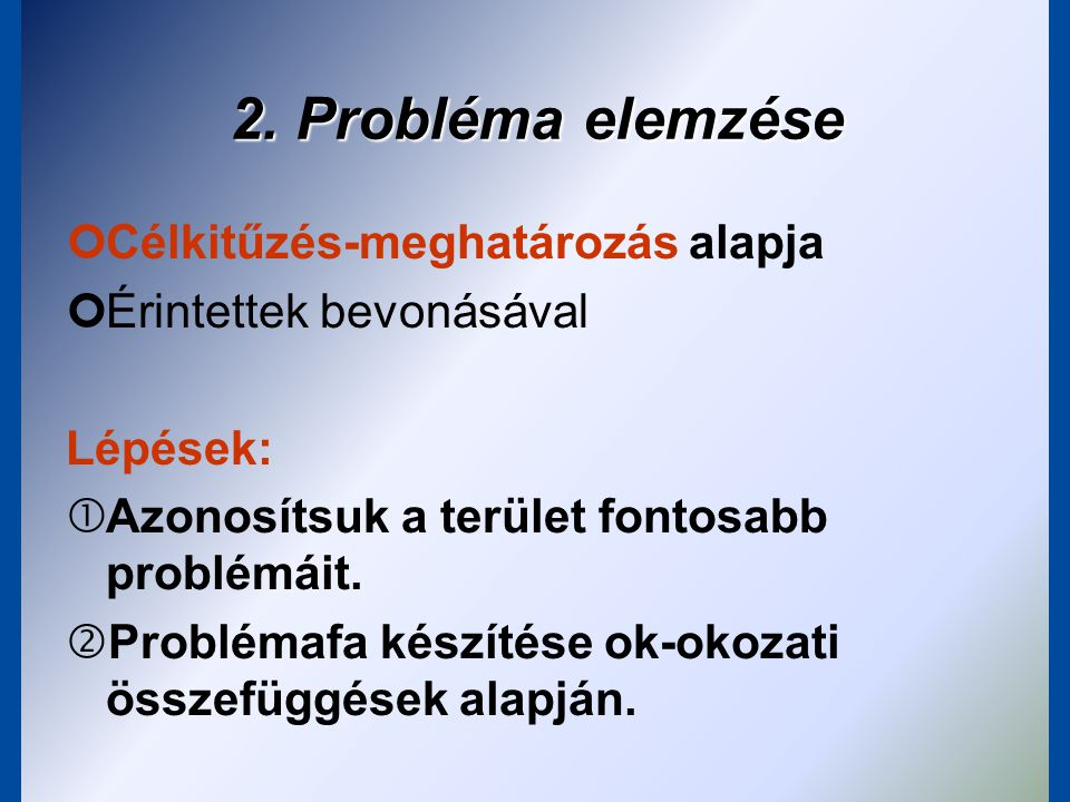 A módszer előzménye a problémafa- célfa analízis A módszer két elemből áll: –a projekt á tgondol á sa: a probl é ma okaira val ó koncentr á l á st szolg á lja az elemz é si f á zis, –az elemz é s dokument á l á sa: a tervez é s f á zisa, ahol a projekt ö tletből r é szletes projektterv lesz, elk é sz ü l a logikai keret- m á trix fel é p í t é se (logframe matrix) Tervezési fázis Logikai keretmátrix