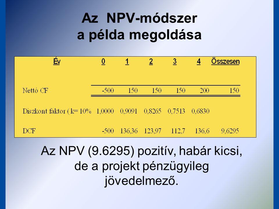 A jövedelmezőségi index (PI) A beruházási javaslat elfogadható, ha a jövedelmezőségi index egynél nem kisebb.