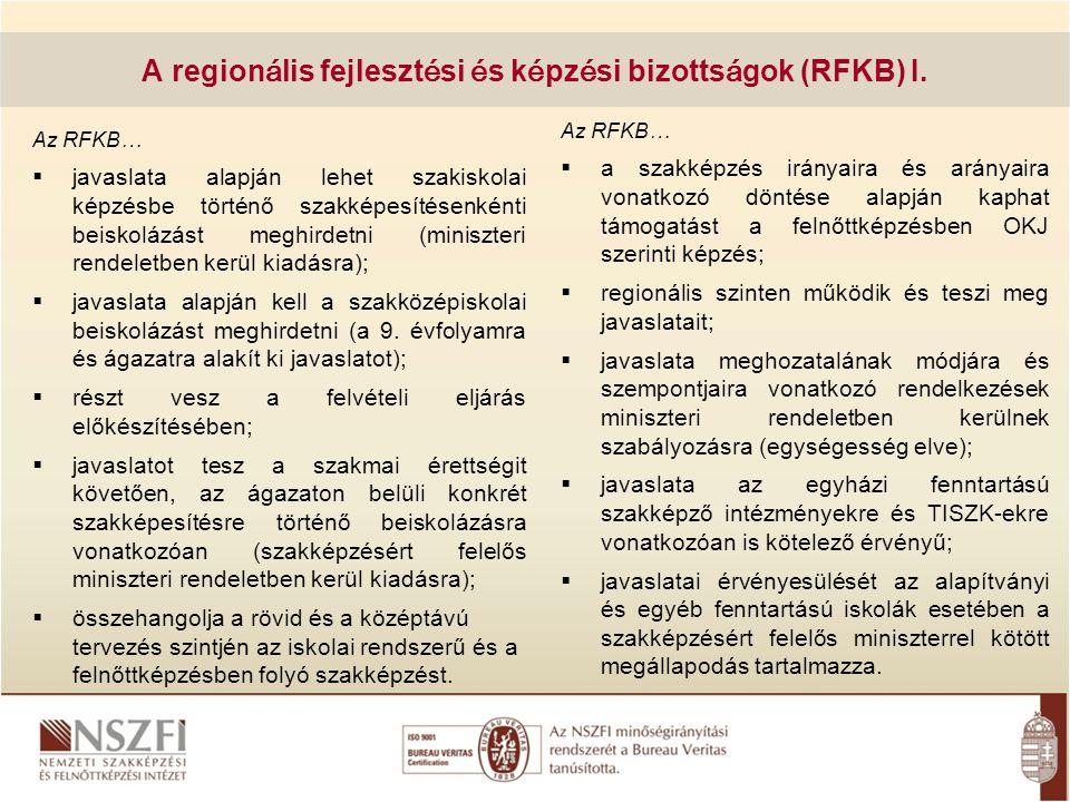 A region á lis fejleszt é si é s k é pz é si bizotts á gok (RFKB) I. Az RFKB…  javaslata alapján lehet szakiskolai képzésbe történő szakképesítésenké