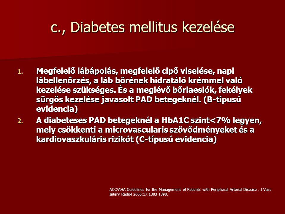 c., Diabetes mellitus kezelése 1. Megfelelő lábápolás, megfelelő cipő viselése, napi lábellenőrzés, a láb bőrének hidratáló krémmel való kezelése szük