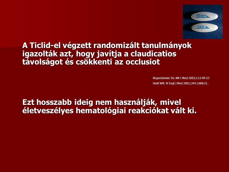 A Ticlid-el végzett randomizált tanulmányok igazolták azt, hogy javítja a claudicatios távolságot és csökkenti az occlusiot Ezt hosszabb ideig nem has