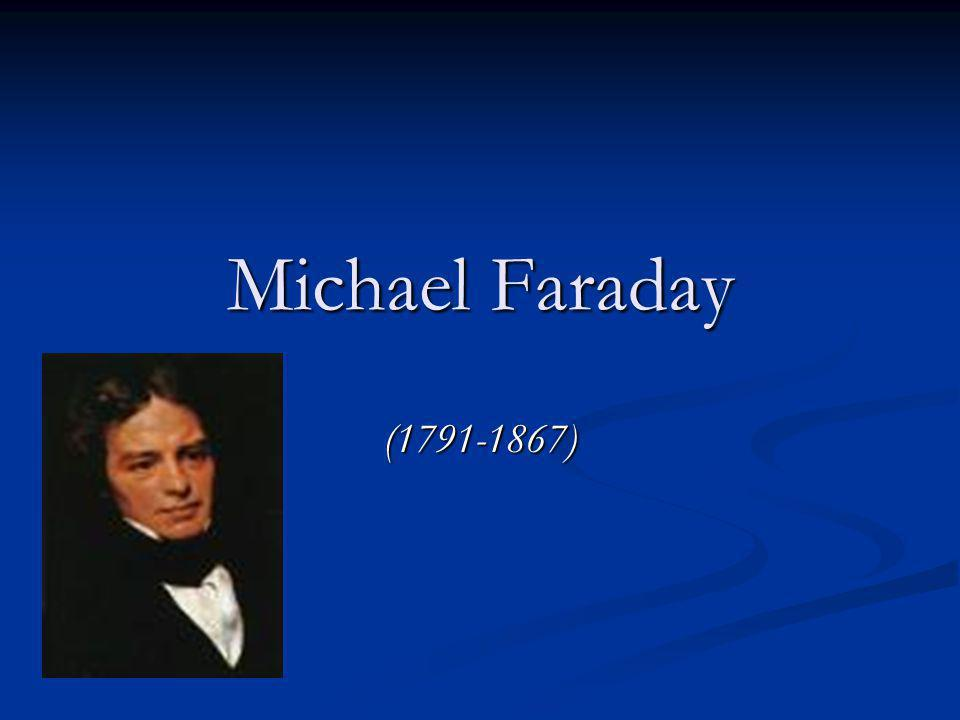 Michael Faraday (1791-1867)