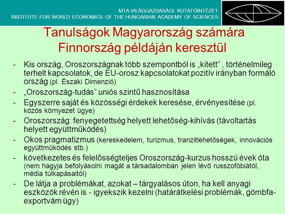 MTA VILÁGGAZDASÁGI KUTATÓINTÉZET INSTITUTE FOR WORLD ECONOMICS OF THE HUNGARIAN ACADEMY OF SCIENCES Tanulságok Magyarország számára Finnország példájá