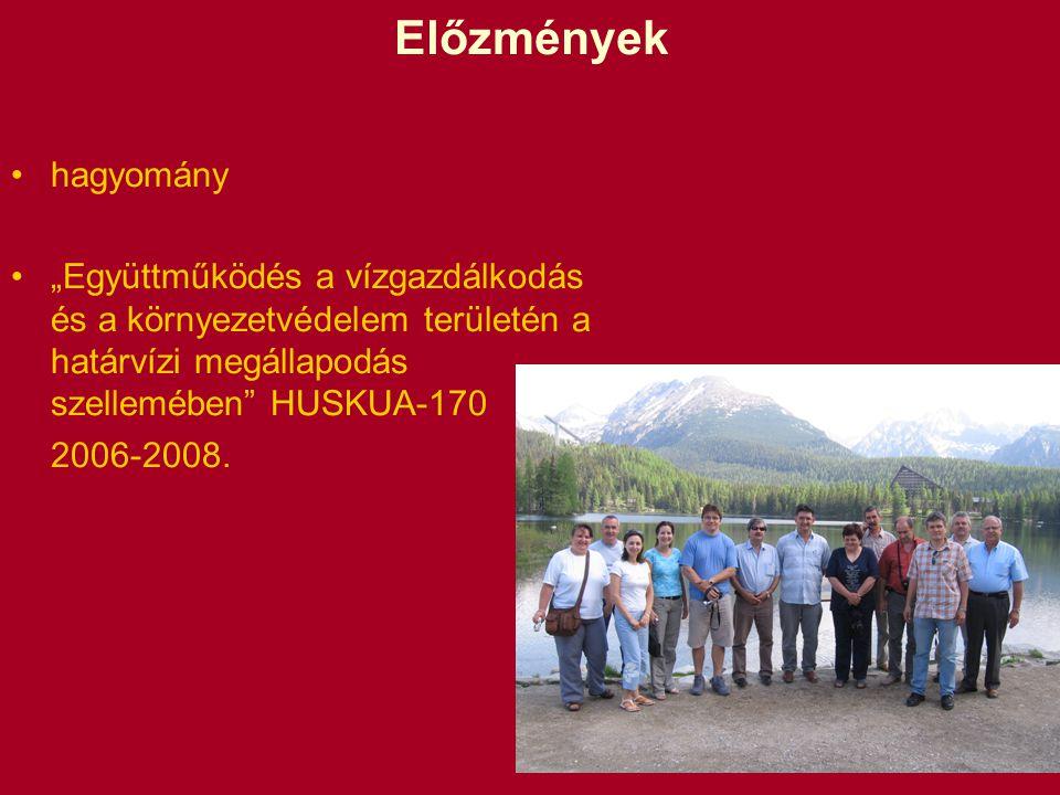 """Előzmények hagyomány """"Együttműködés a vízgazdálkodás és a környezetvédelem területén a határvízi megállapodás szellemében HUSKUA-170 2006-2008."""