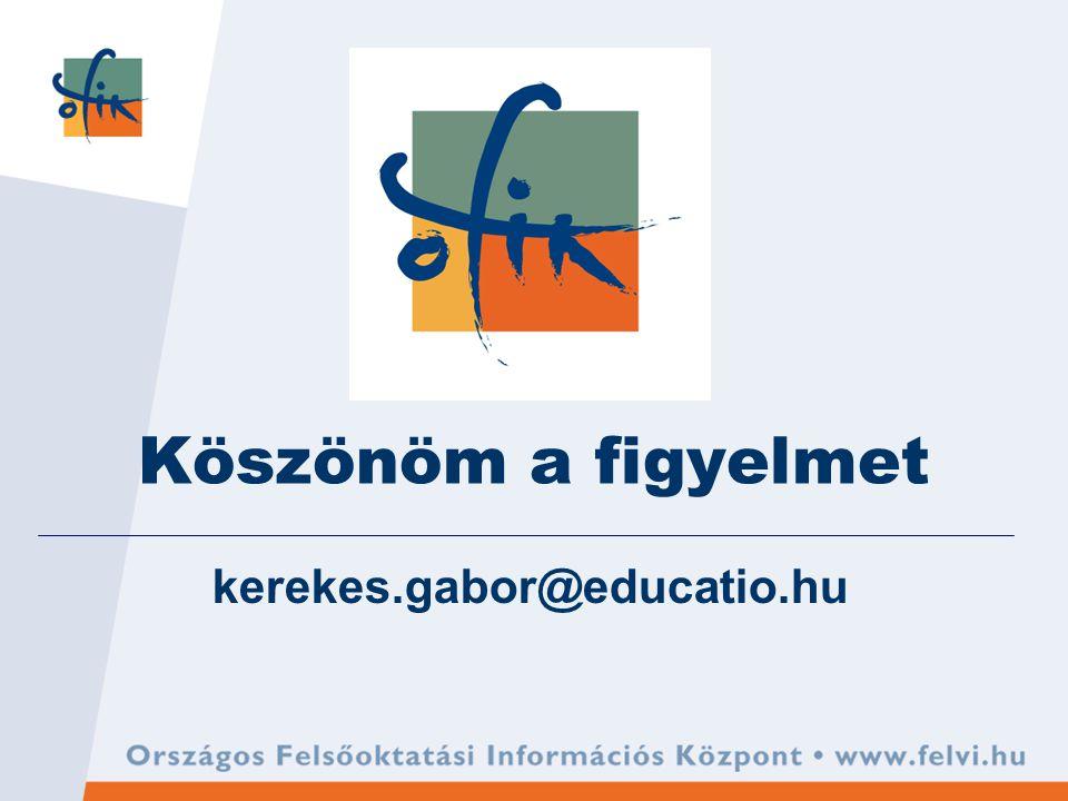 kerekes.gabor@educatio.hu Köszönöm a figyelmet