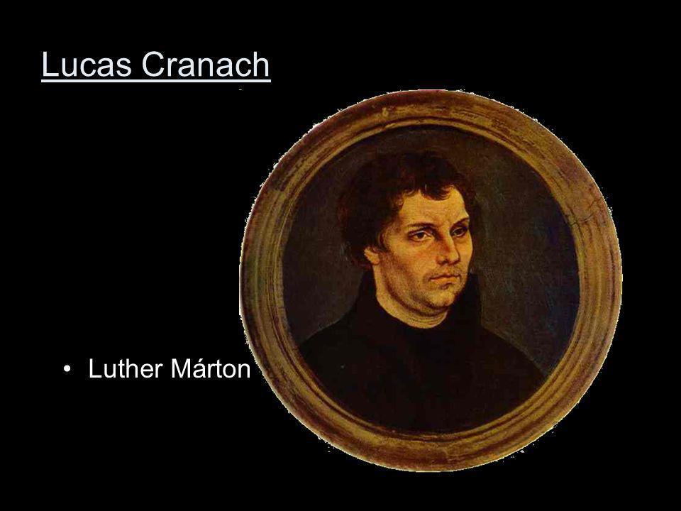 Lucas Cranach Luther Márton
