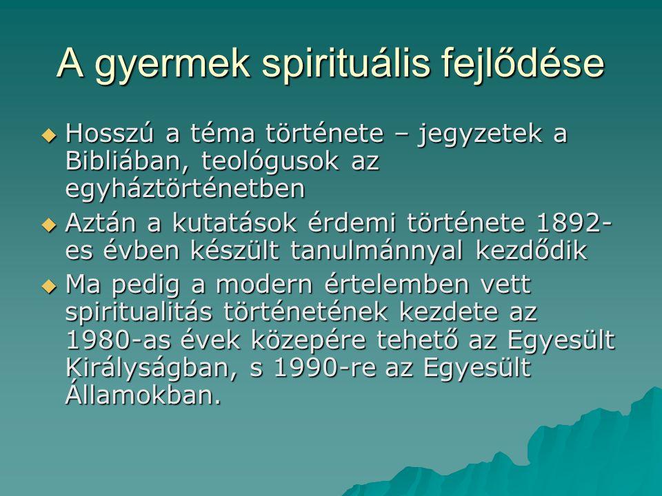 A gyermeki spiritualitás és vallásos fejlődés kutatásának szakaszai  1.
