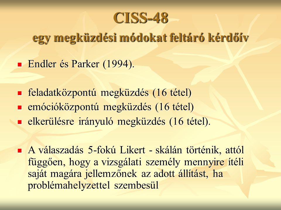 CISS-48 egy megküzdési módokat feltáró kérdőív Endler és Parker (1994). Endler és Parker (1994). feladatközpontú megküzdés (16 tétel) feladatközpontú