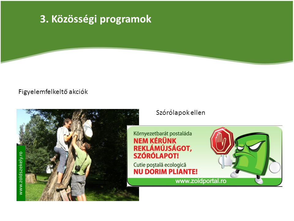 3. Közösségi programok Figyelemfelkeltő akciók Szórólapok ellen