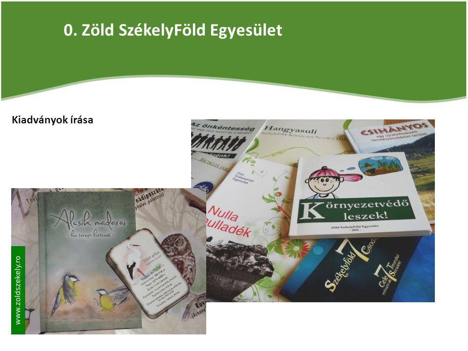 0. Zöld SzékelyFöld Egyesület Kiadványok írása