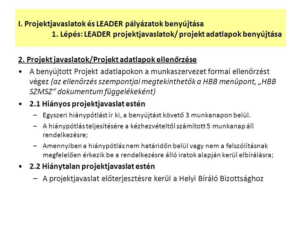 2. Projekt javaslatok/Projekt adatlapok ellenőrzése A benyújtott Projekt adatlapokon a munkaszervezet formai ellenőrzést végez (az ellenőrzés szempont