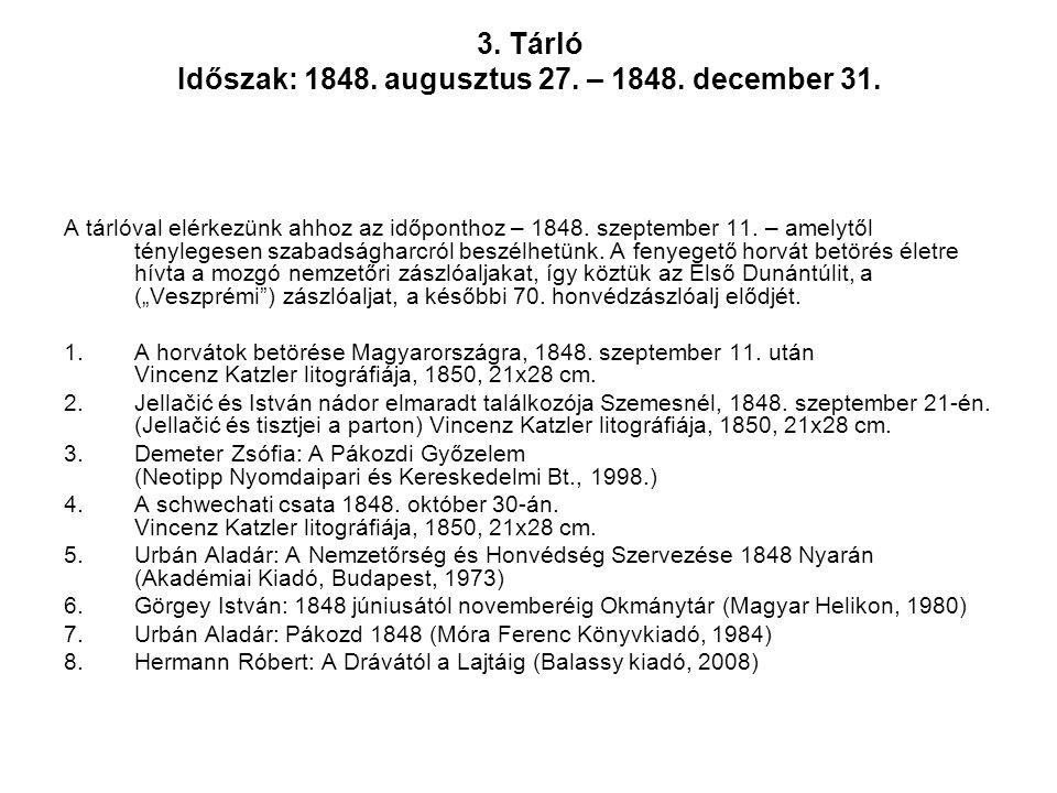 3. Tárló Időszak: 1848. augusztus 27. – 1848. december 31. A tárlóval elérkezünk ahhoz az időponthoz – 1848. szeptember 11. – amelytől ténylegesen sza