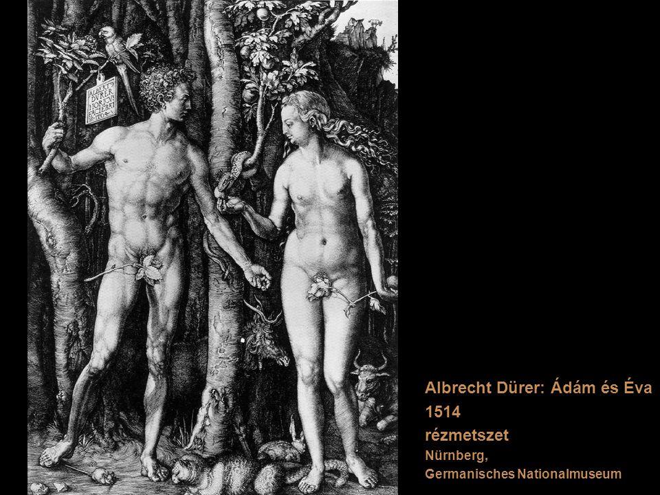 Albrecht Dürer: Ádám és Éva 1514 rézmetszet Nürnberg, Germanisches Nationalmuseum