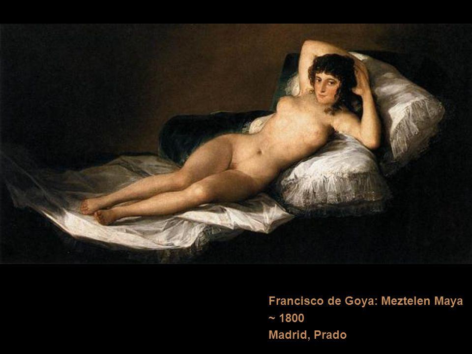 Francisco de Goya: Meztelen Maya ~ 1800 Madrid, Prado