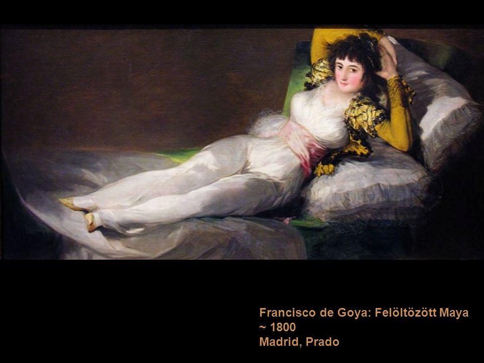 Francisco de Goya: Felöltözött Maya ~ 1800 Madrid, Prado