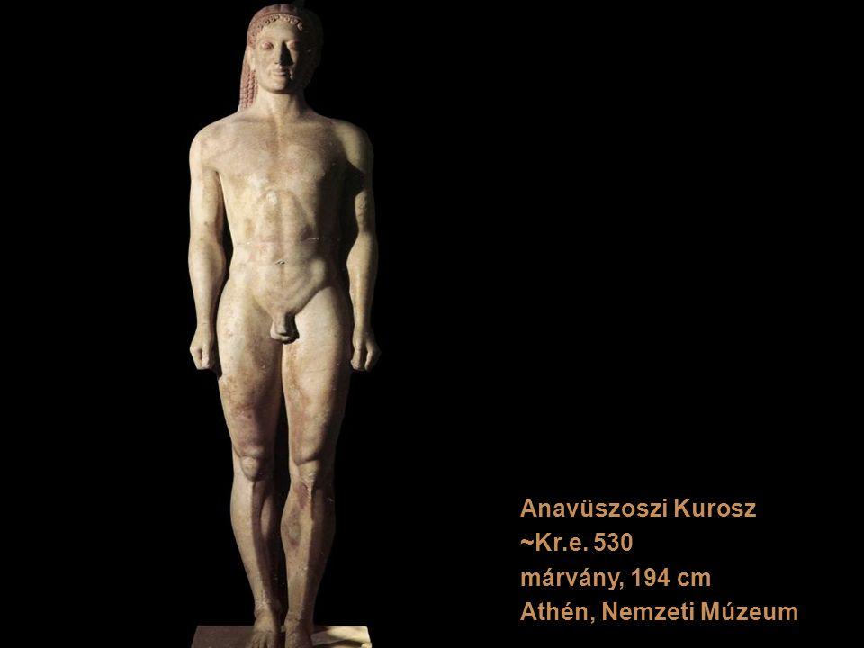 Anavüszoszi Kurosz ~Kr.e. 530 márvány, 194 cm Athén, Nemzeti Múzeum