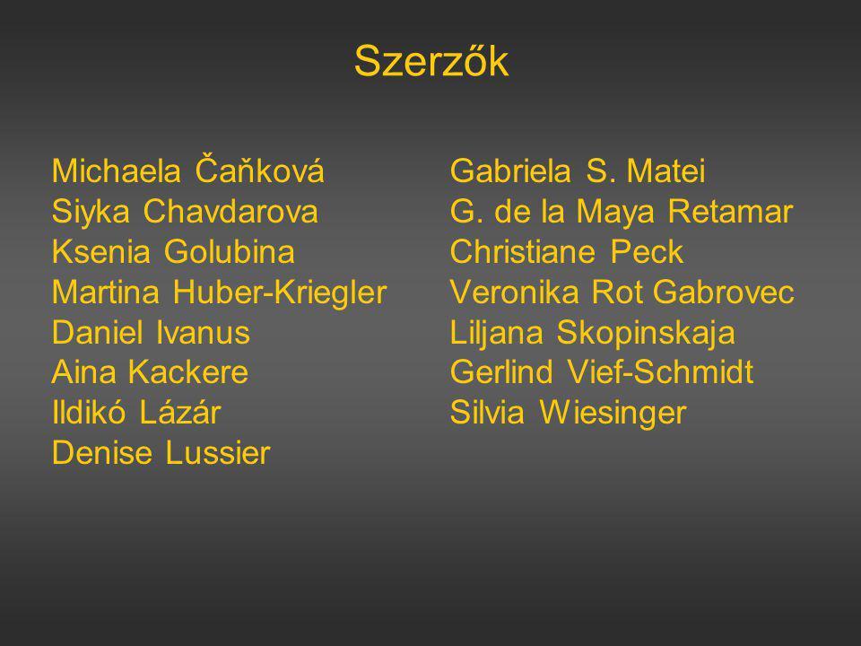 Szerzők Michaela Čaňková Gabriela S.Matei Siyka Chavdarova G.