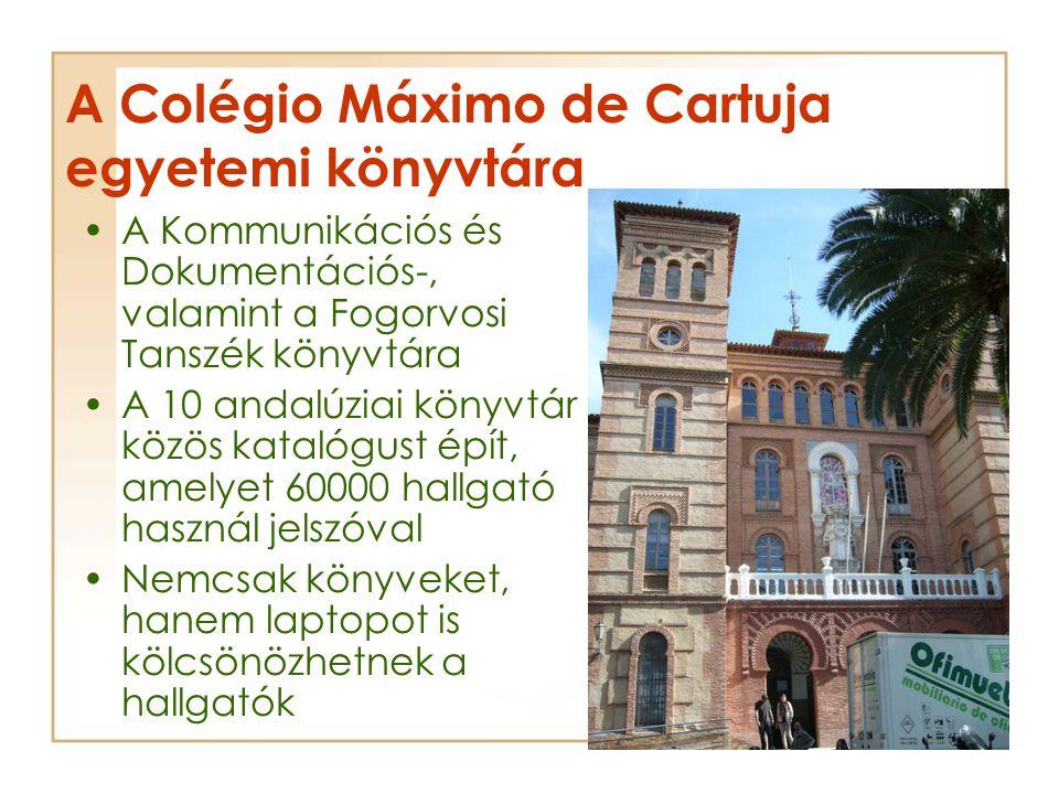 A Colégio Máximo de Cartuja egyetemi könyvtára A Kommunikációs és Dokumentációs-, valamint a Fogorvosi Tanszék könyvtára A 10 andalúziai könyvtár közös katalógust épít, amelyet 60000 hallgató használ jelszóval Nemcsak könyveket, hanem laptopot is kölcsönözhetnek a hallgatók