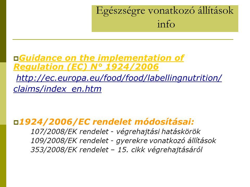 Egészségre vonatkozó állítások info  Guidance on the implementation of Regulation (EC) N° 1924/2006 Guidance on the implementation of Regulation (EC)