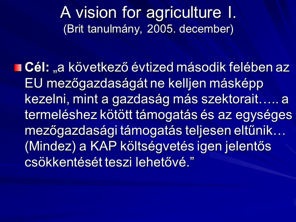A vision for agriculture I. (Brit tanulmány, 2005.