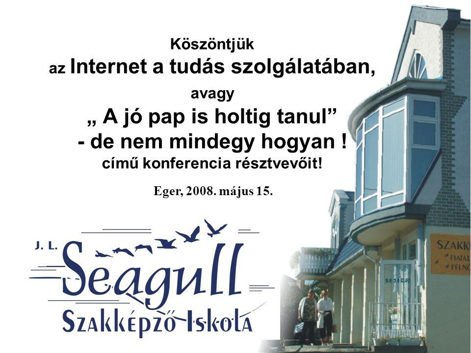 KIK VAGYUNK.1990 - ILS Nyelviskola 1994 - J. L. Seagull Alapítvány 1994 - J.