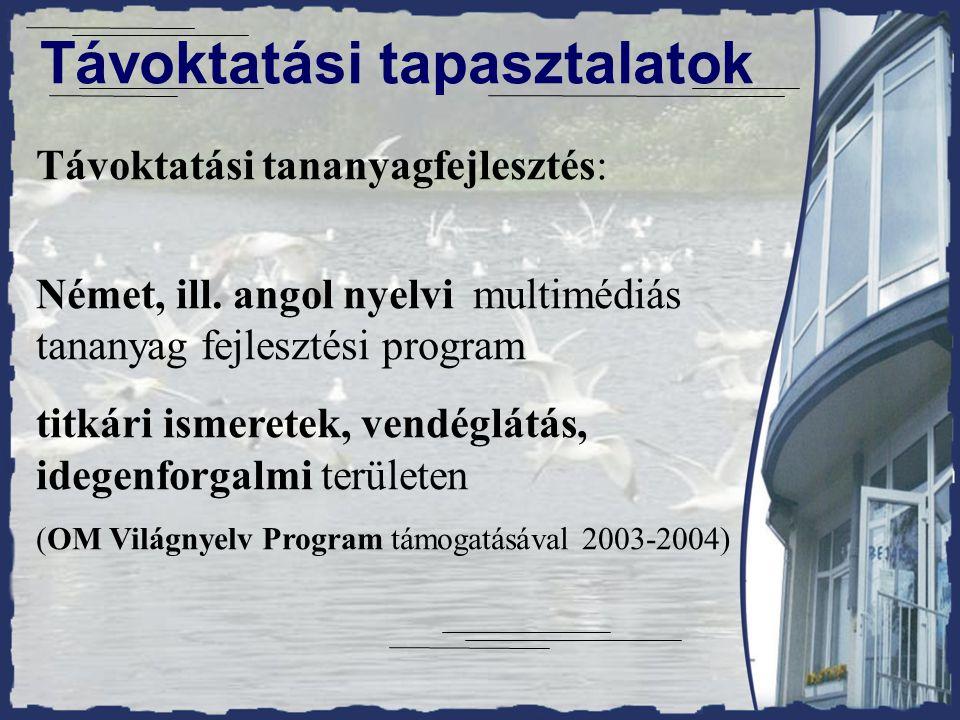 Távoktatási tapasztalatok Távoktatási tananyagfejlesztés: Német, ill.