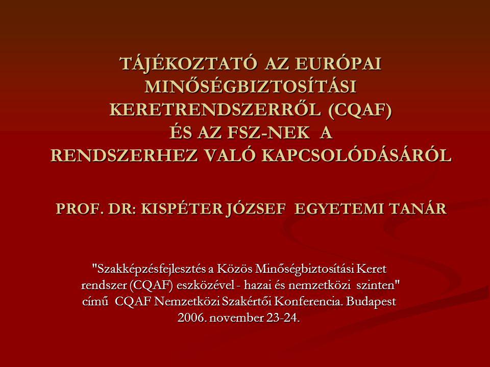 CQAF útja és az FSZ A szakképzés minőségének európai szintű fejlesztésével kapcsolatos feladatokat a 2002.