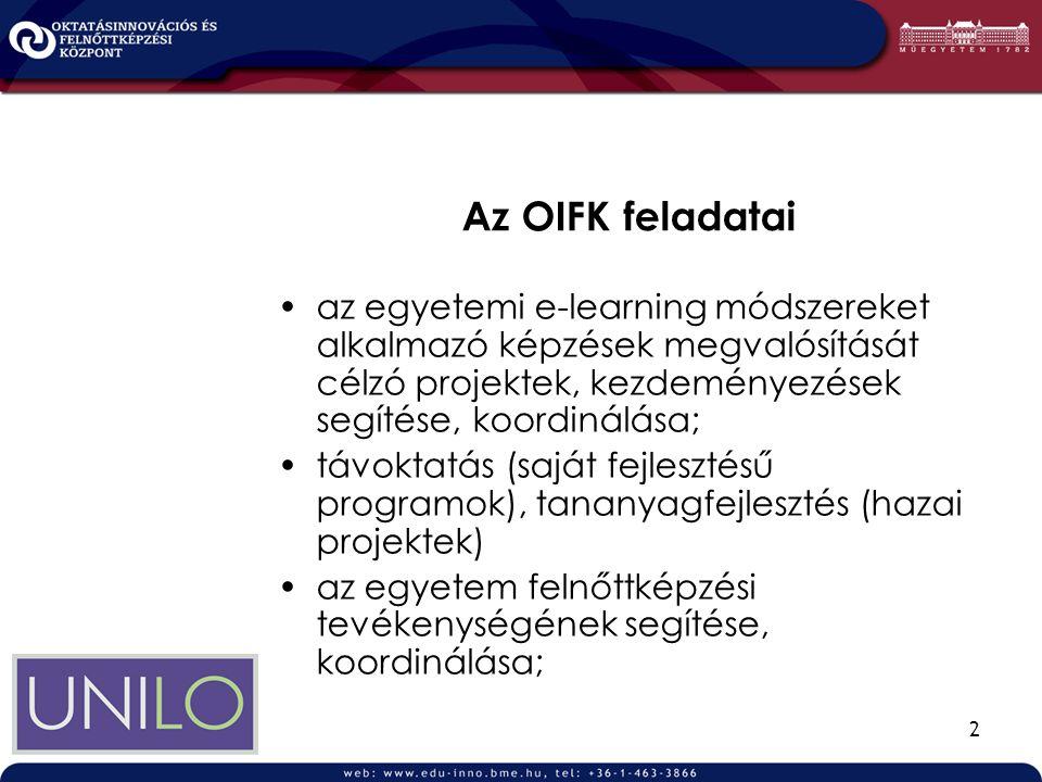 2 Az OIFK feladatai az egyetemi e-learning módszereket alkalmazó képzések megvalósítását célzó projektek, kezdeményezések segítése, koordinálása; távoktatás (saját fejlesztésű programok), tananyagfejlesztés (hazai projektek) az egyetem felnőttképzési tevékenységének segítése, koordinálása;