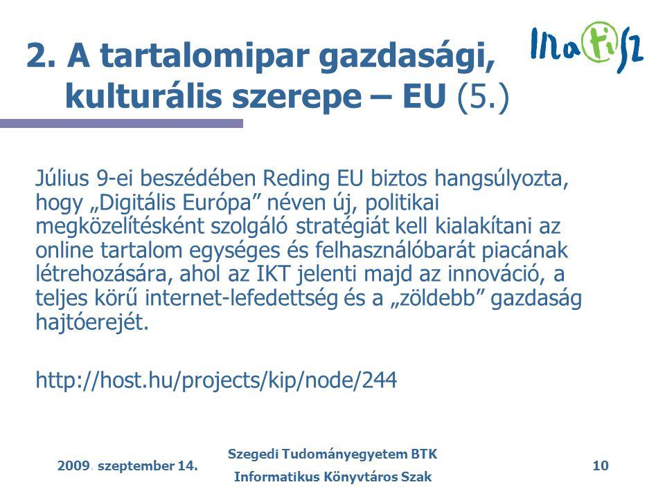 2009. szeptember 14. Szegedi Tudományegyetem BTK Informatikus Könyvtáros Szak 10 2.