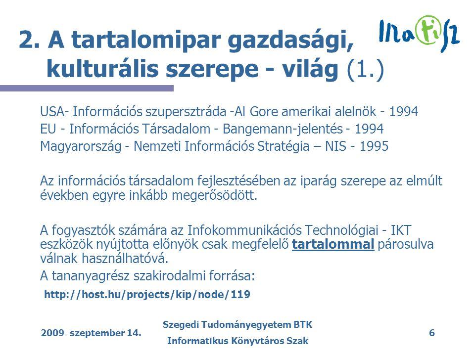 2009. szeptember 14. Szegedi Tudományegyetem BTK Informatikus Könyvtáros Szak 6 2.