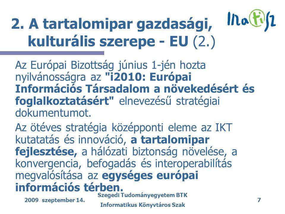 2009.szeptember 14. Szegedi Tudományegyetem BTK Informatikus Könyvtáros Szak 8 2.