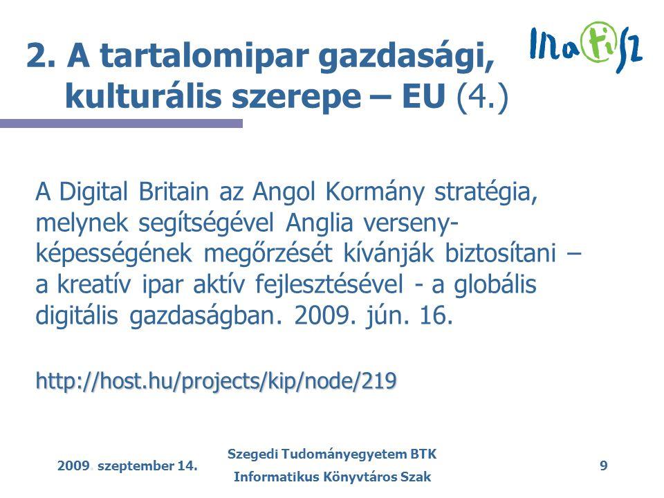 2009.szeptember 14. Szegedi Tudományegyetem BTK Informatikus Könyvtáros Szak 10 2.