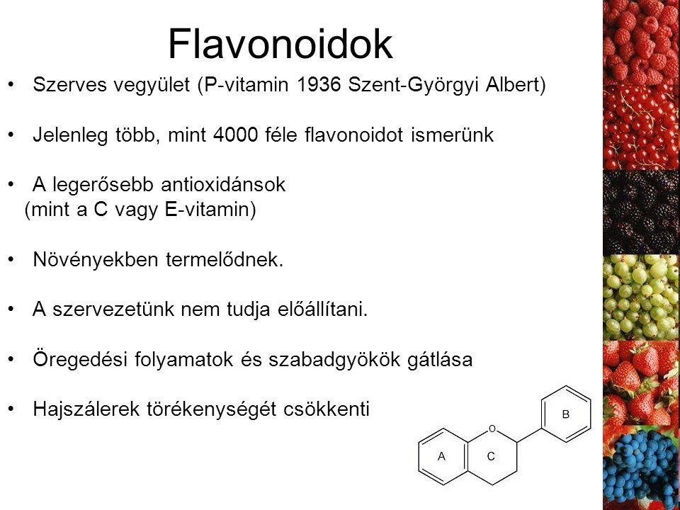 Flavonoidok Szerves vegyület (P-vitamin 1936 Szent-Györgyi Albert) Jelenleg több, mint 4000 féle flavonoidot ismerünk A legerősebb antioxidánsok (mint a C vagy E-vitamin) Növényekben termelődnek.