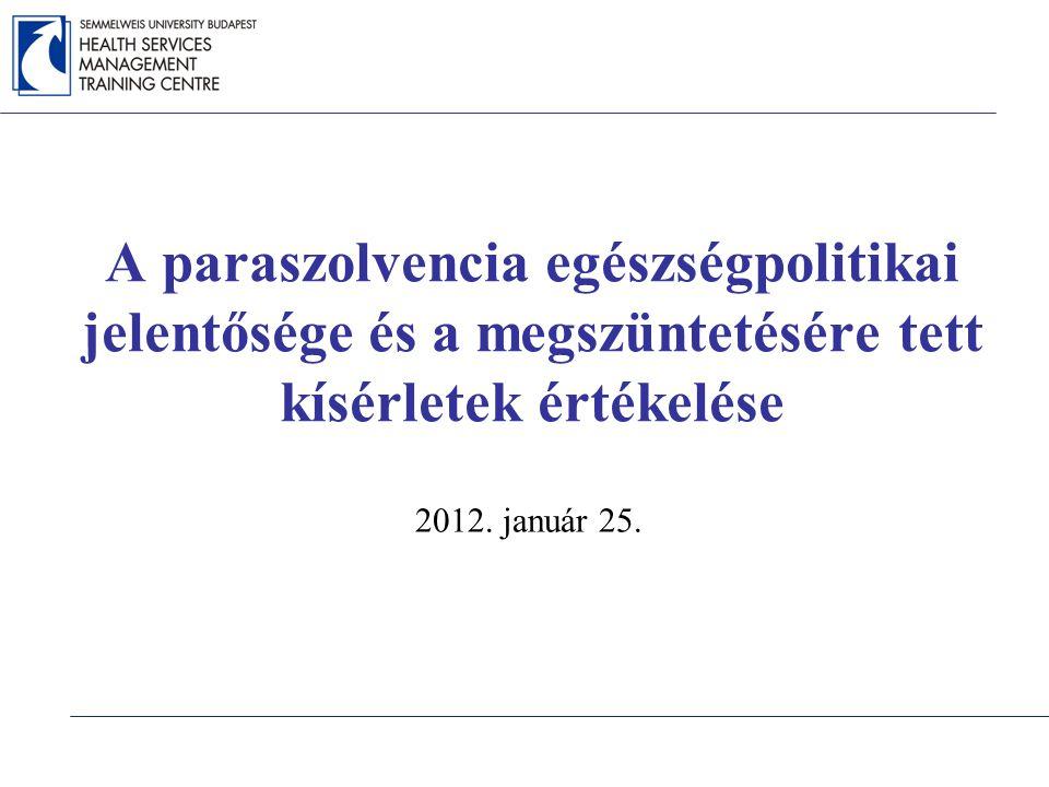 A paraszolvencia egészségpolitikai jelentősége és a megszüntetésére tett kísérletek értékelése 2012.