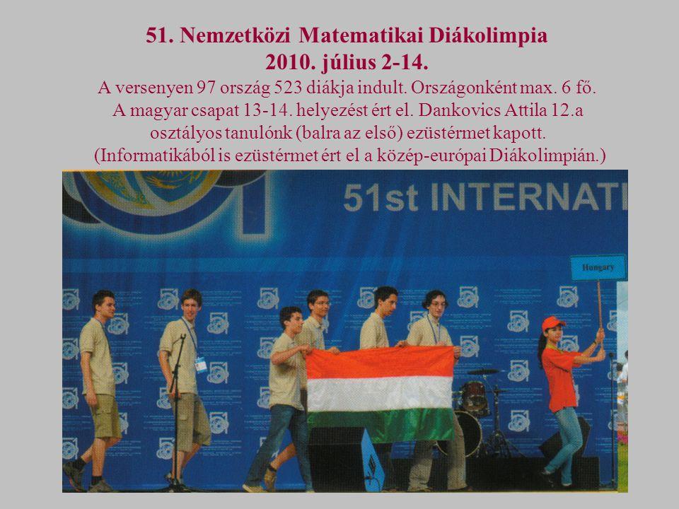 51. Nemzetközi Matematikai Diákolimpia 2010. július 2-14.