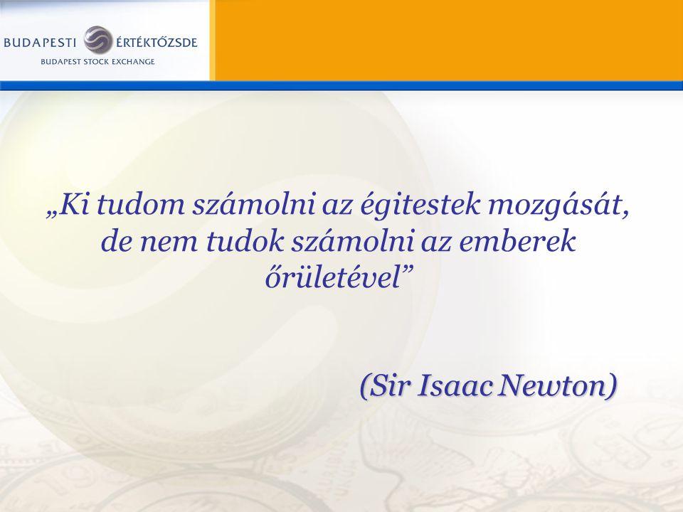 """""""Ki tudom számolni az égitestek mozgását, de nem tudok számolni az emberek őrületével (Sir Isaac Newton)"""