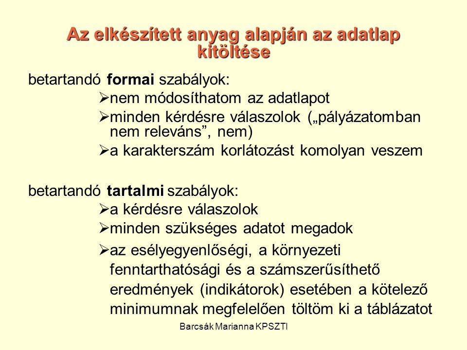 Barcsák Marianna KPSZTI Az elkészített anyag alapján az adatlap kitöltése formai betartandó formai szabályok:  nem módosíthatom az adatlapot  minden