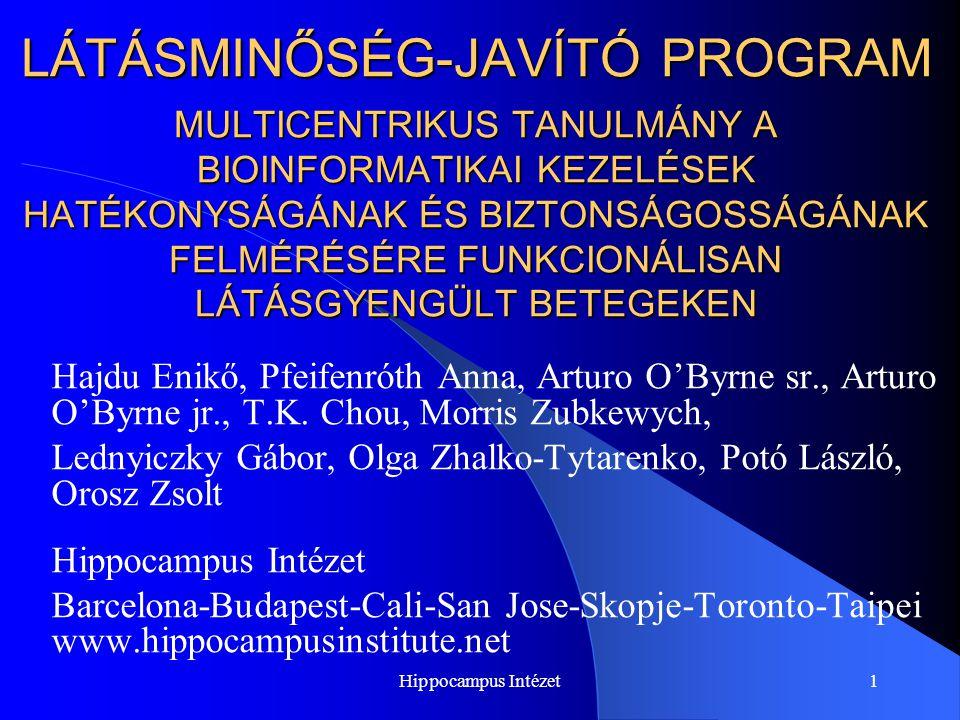Hippocampus Intézet1 LÁTÁSMINŐSÉG-JAVÍTÓ PROGRAM MULTICENTRIKUS TANULMÁNY A BIOINFORMATIKAI KEZELÉSEK HATÉKONYSÁGÁNAK ÉS BIZTONSÁGOSSÁGÁNAK FELMÉRÉSÉR