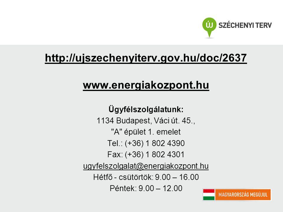 http://ujszechenyiterv.gov.hu/doc/2637 www.energiakozpont.hu Ügyfélszolgálatunk: 1134 Budapest, Váci út.