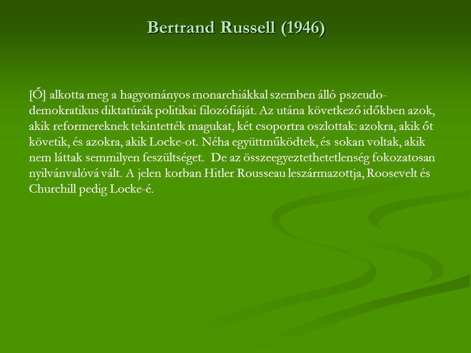 Bertrand Russell (1946) [Ő] alkotta meg a hagyományos monarchiákkal szemben álló pszeudo- demokratikus diktatúrák politikai filozófiáját. Az utána köv